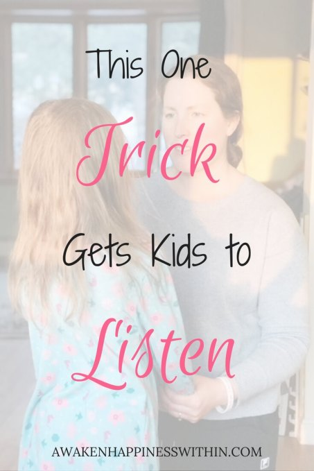 Get Kids to Listen, Get Kids to Listen Without Yelling, Parenting, Get Kids to Listen the First Time, Get Kids to Listen Simple, Positive Parenting, Parenting