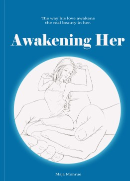 Awakening Her - A book for men - by Maja Monrue - paperback cover