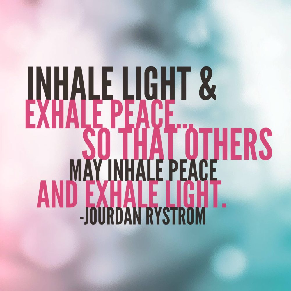 Inhale Light Exhale Peace