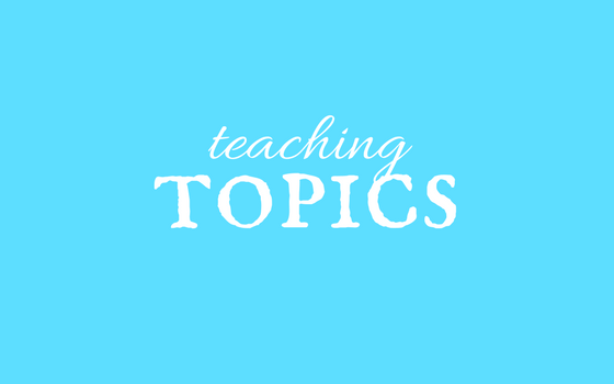 TEACHING TOPICS