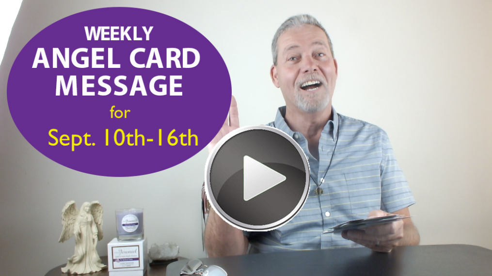 Frank's Weekly Angel Message 9-10-17 to 9-16-17