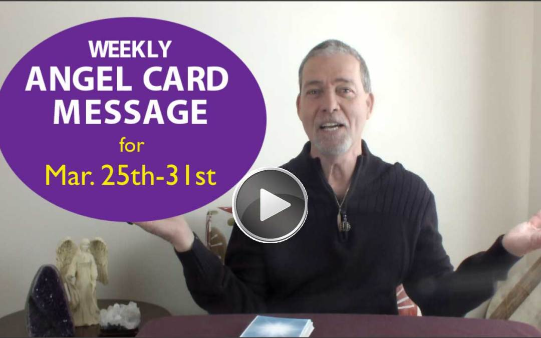 Frank's Weekly Angel Message 3-25-18 to 3-31-18