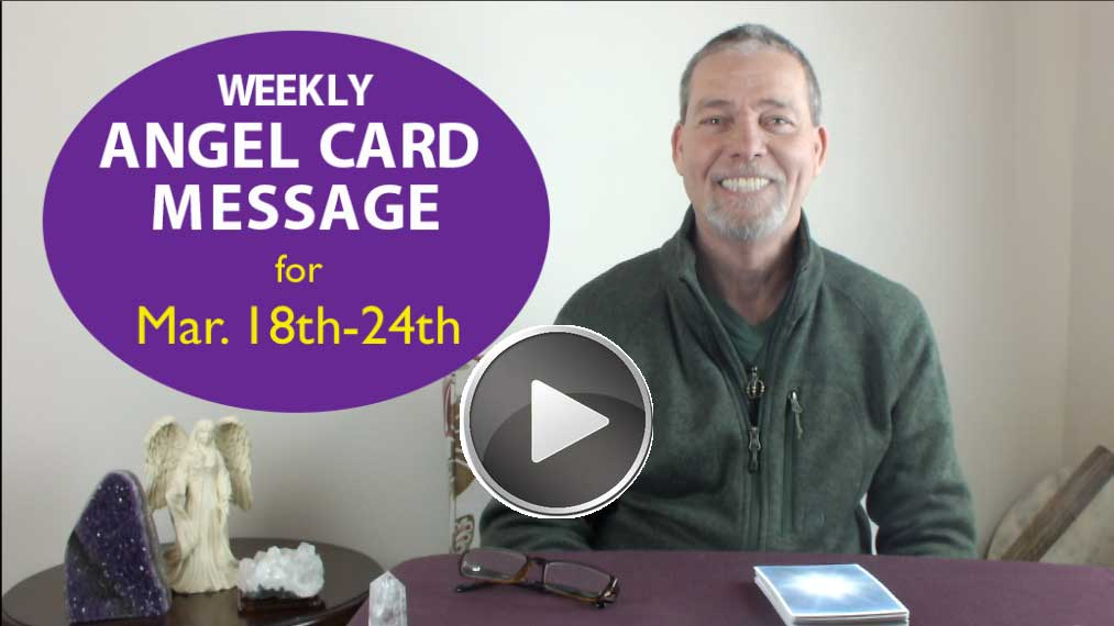 Frank's Weekly Angel Message 3-18-18 to 3-24-18