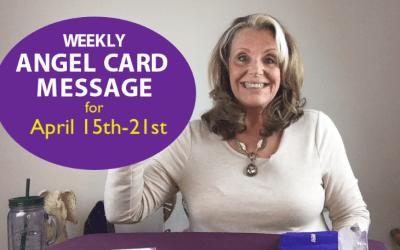 Karen's Weekly Angel Message 4-15-18 to 4-21-18