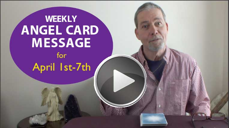 Frank's Weekly Angel Message 4-1-18 to 4-7-18