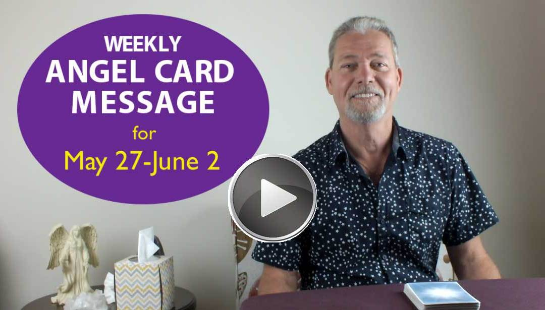 Frank's Weekly Angel Message 5-27-18 to 6-2-18