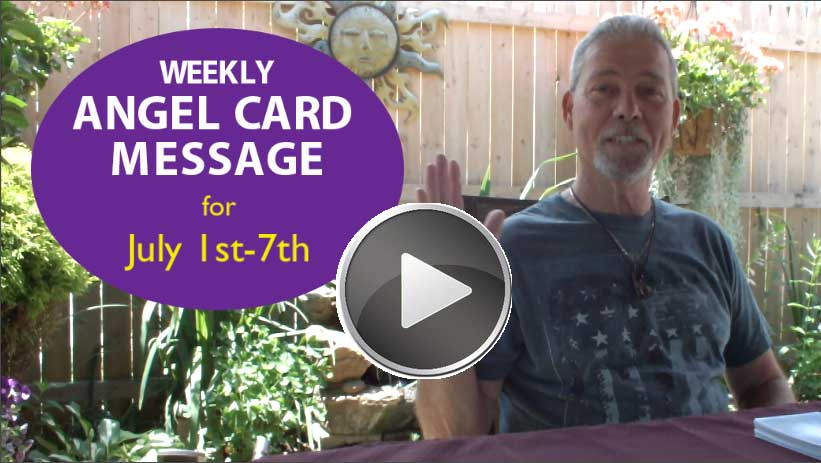 Frank's Weekly Angel Message 7-1-18 to 7-7-18