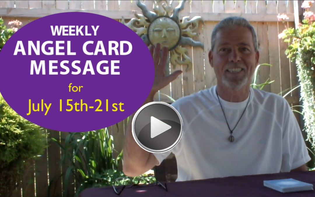 Frank's Weekly Angel Message 7-15-18 to 7-21-18