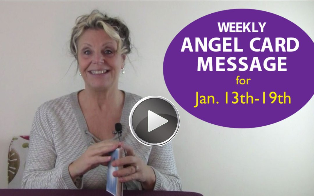 Weekly Angel Message 1-13-19 to 1-19-19