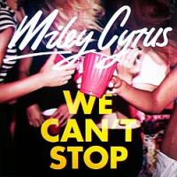 "Miley Cyrus' ""We Can't Stop"""