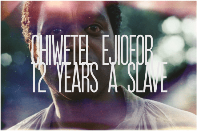 4. Chiwetel Ejiofor, 12 Years a Slave