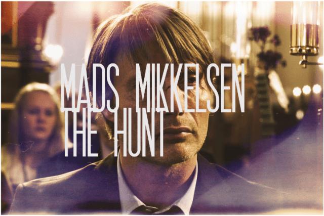 9. Mads Mikkelsen, The Hunt
