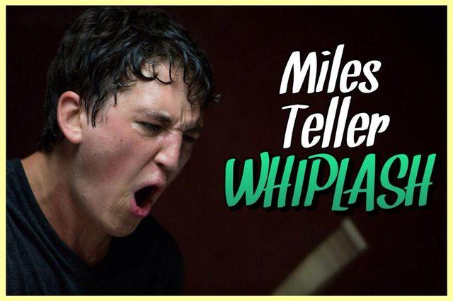 18 - Miles Teller - Whiplash