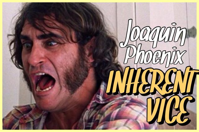 37 - Joaquin Phoenix - Inherent Vice