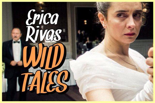46 - Erica Rivas - Wild Tales