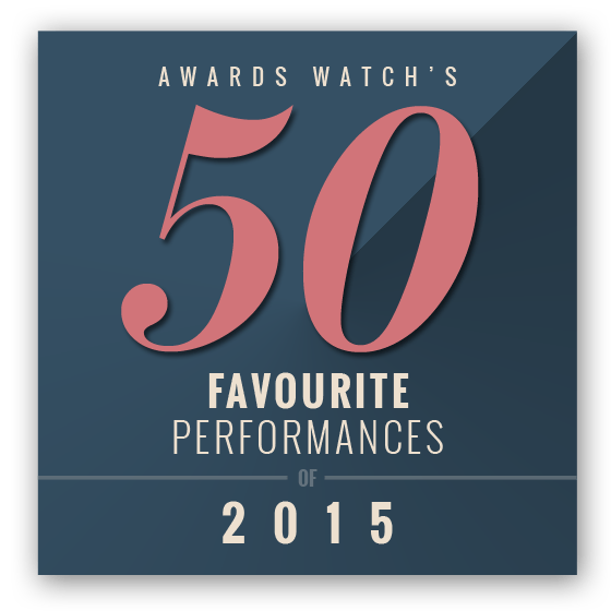 AwardsWatch's 50 Favorite Performances of 2015