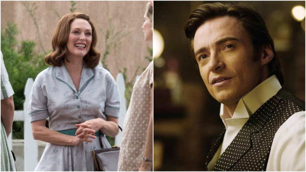Julianne Moore in Suburbicon; Hugh Jackman in The Greatest Showman