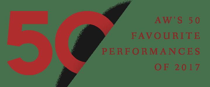 aw-50-favourite-performances-2017