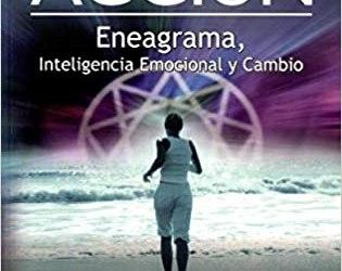 Conciencia en acción: Eneagrama, inteligencia emocional y cambio (Spanish Edition)
