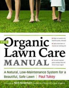 "Paul Tukey's ""The Organic Lawn Care Manual"""