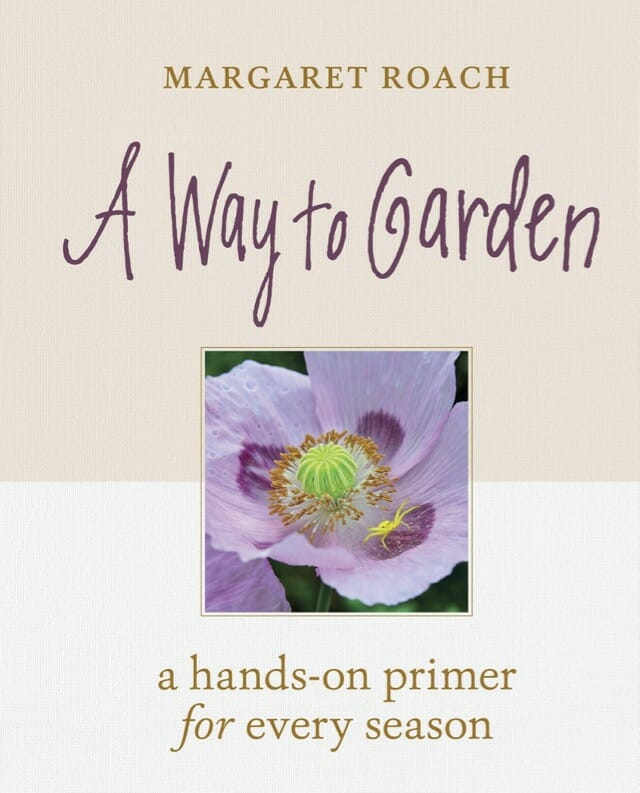 A Way to Garden by Margaret Roach Timber Press 2019