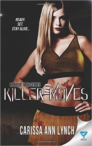 AWRW Book Review: Killer Moves (Horror High Series, Volume 3) by Author Carissa Ann Lynch #yalit #bookreview @limitlessbooks @carissaannlynch