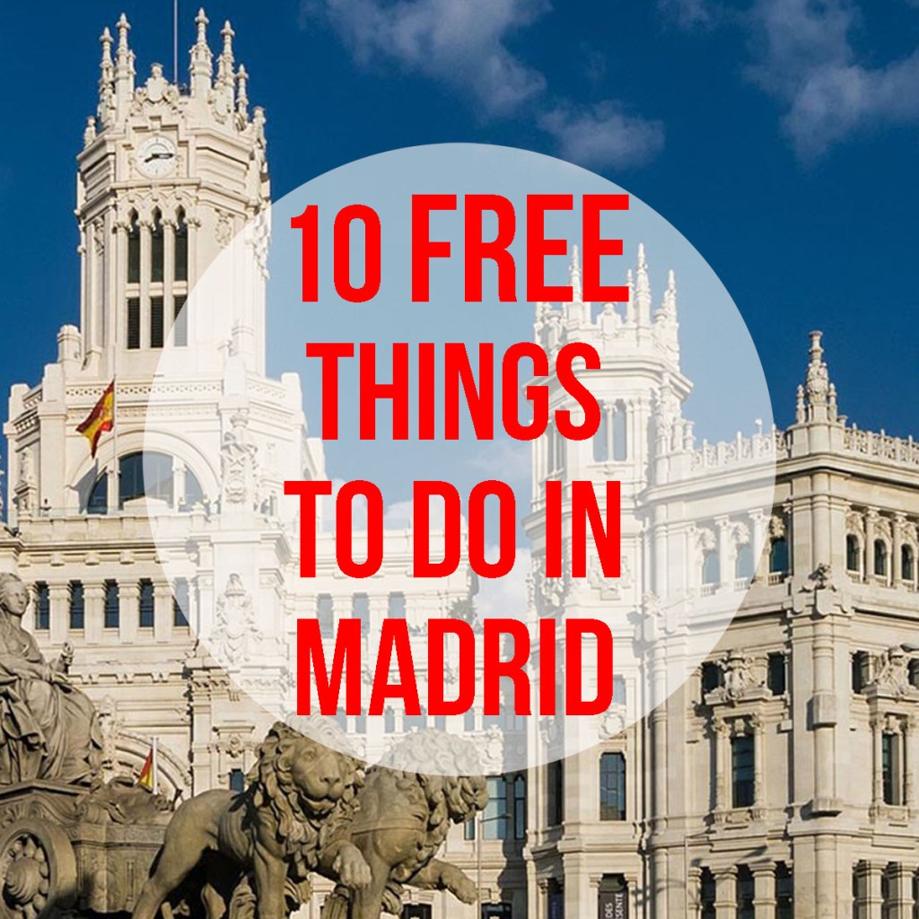 10 Free Things To Do in Madrid: free museums, parks, cultural centers