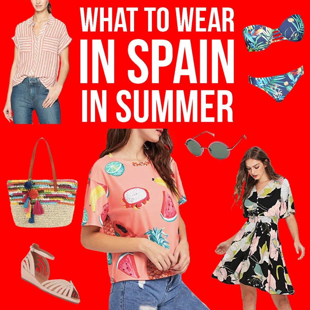 What to Wear in Spain in Summer: Packing List for Spain Travel in Summer