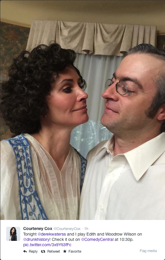@CourteneyCox - Tonight @derekwaterss and I play Edith and Woodrow Wilson on @drunkhistory! Check it out on @ComedyCentral at 10:30p.
