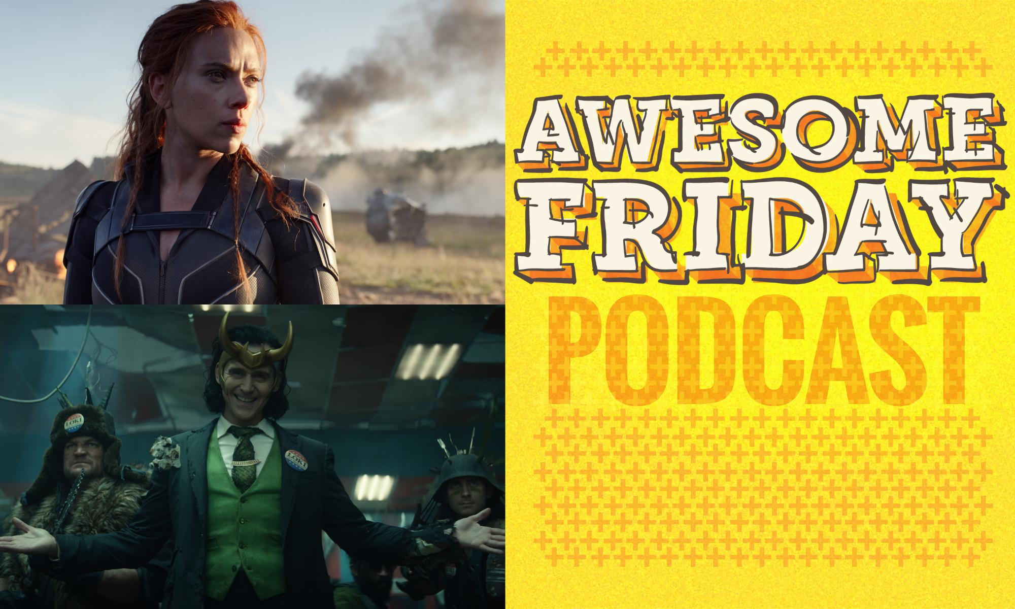 Awesome Friday Podcast Black Widow & Loki