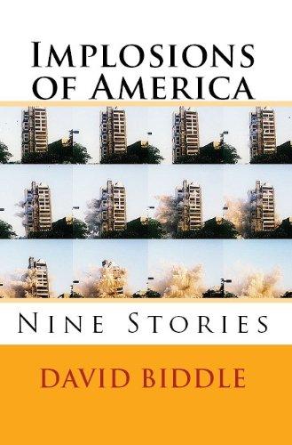 Implosions of America: Nine Stories