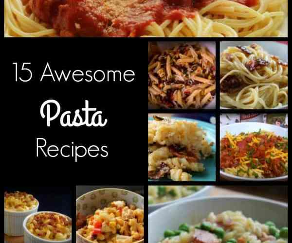 15 Awesome Pasta Recipes