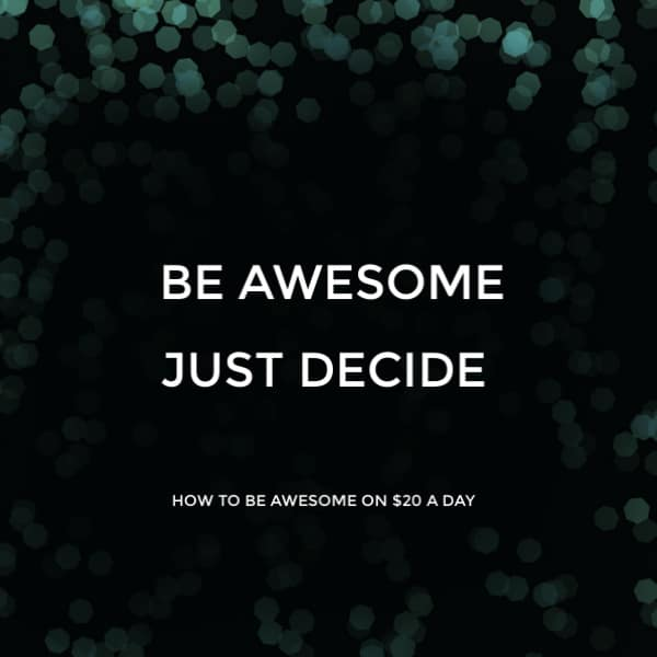 Be Awesome: Just Decide