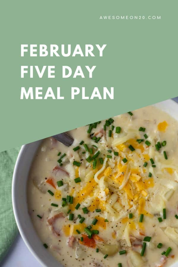 February Five Day Meal Plan with bowl of soup