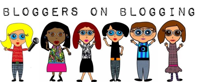 Bloggers on Blogging