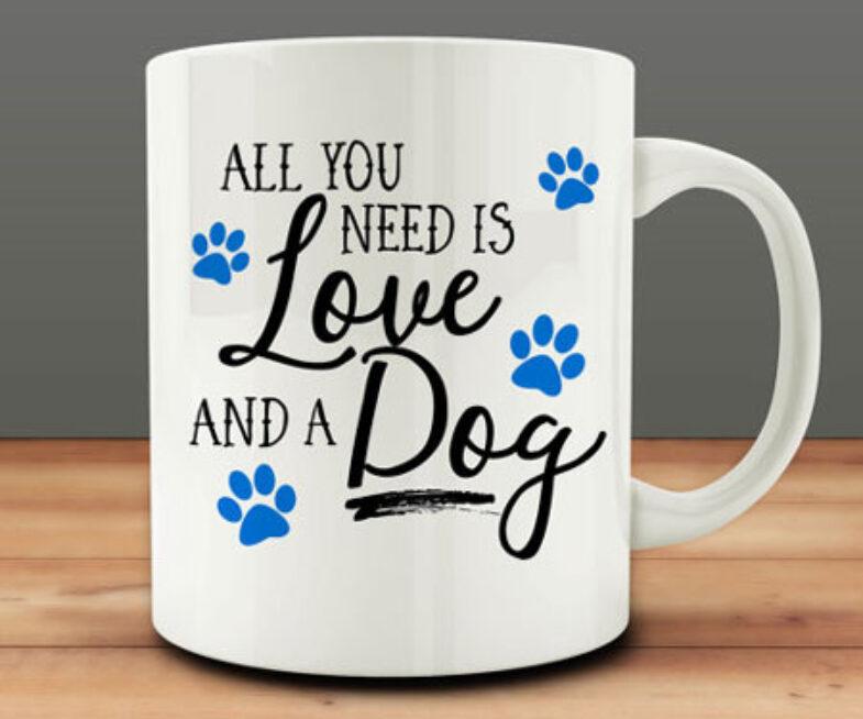 All You Need is Love and a Dog Mug