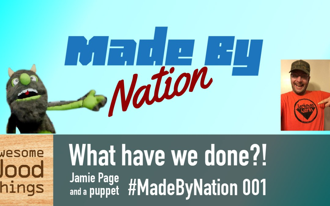 What have we done?! Jamie Page and a puppet #MadeByNation 001