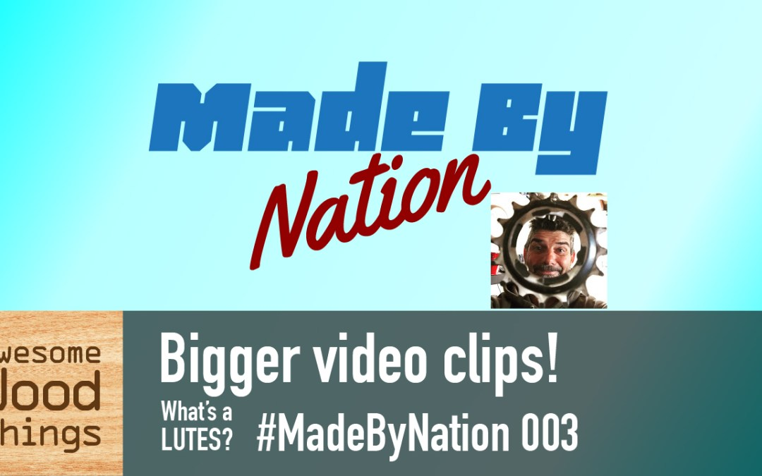 Bigger video clips – What's a LUTES? #MadeByNation 003