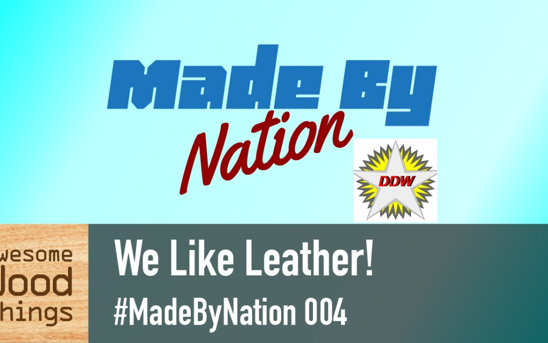 We Like Leather! #MadeByNation 004