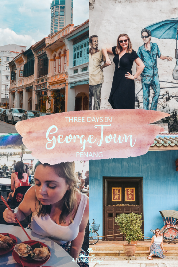 How To Spend Three Days In George Town, Penang | What To Do In George Town | Where To Eat In George Town | Where To Stay In George Town #penang #malaysia #asia #travel