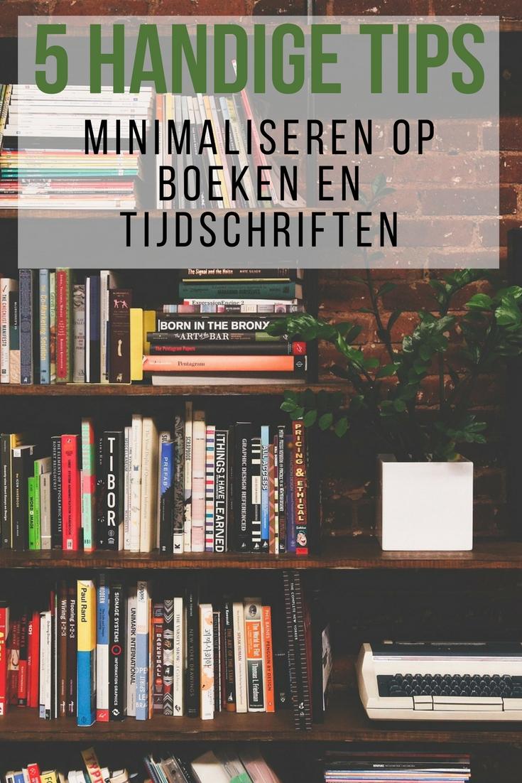 5 handige tips om te minimaliseren op boeken en tijdschriften