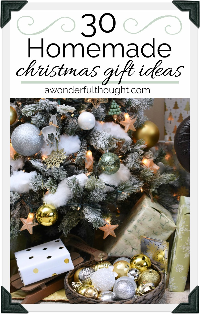 Homemade Christmas Gift Ideas A Wonderful Thought