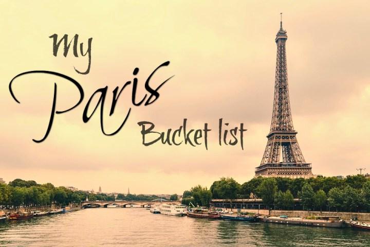 My Paris Bucket list