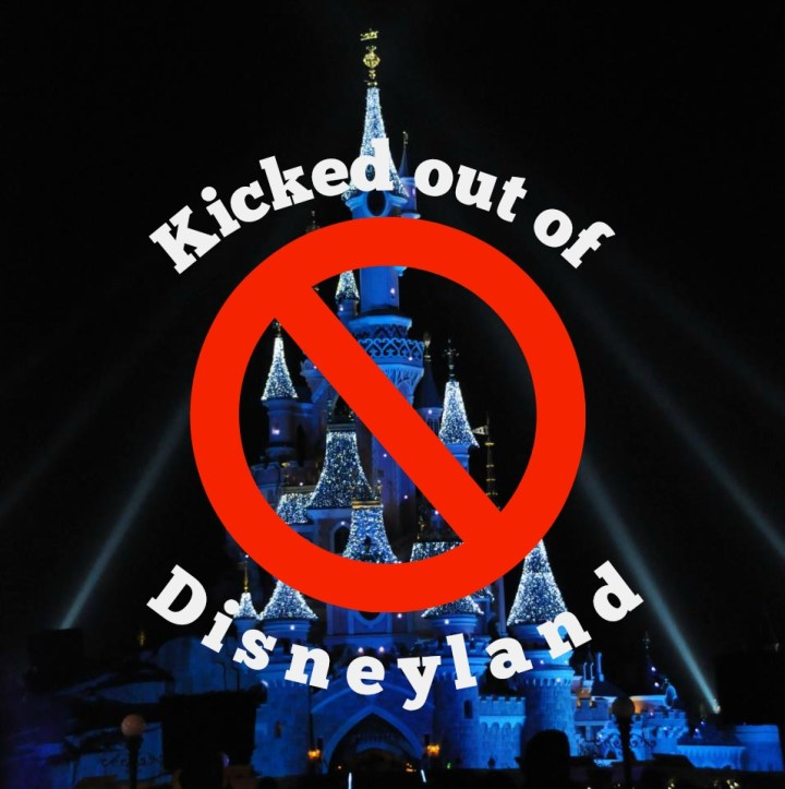 How I got kicked out of Disneyland Paris