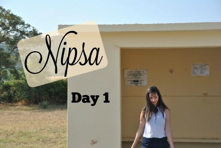Nipsa Diary Day 1