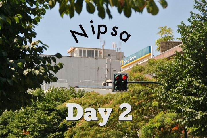 Nipsa Diary Day 2
