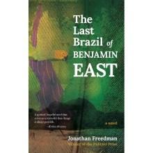 The Last Brazil of Benjamin East - Jonathan Freedman