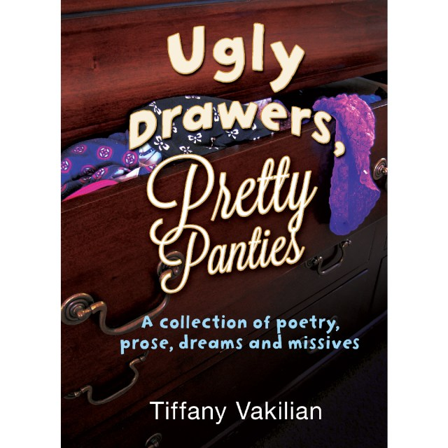 Ugly Drawers, Pretty Panties - Tiffany Vakilian