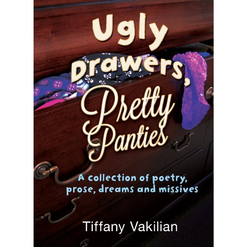 Ugly Drawers, Pretty Panties – Tiffany Vakilian