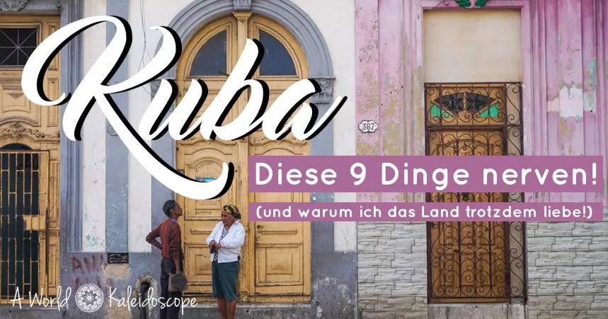 Mal ehrlich! Diese 9 Dinge nerven in Kuba (und warum ich das Land trotzdem liebe)